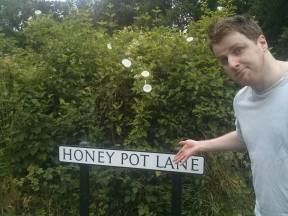 HONEY POT LANE: The first one that I am in the car for. Honey Pot Lane is next to a village called Noah's Ark. I don't know why it's called that.